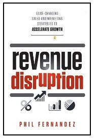 Revenue Disruption by Phil Fernandez